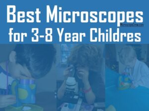 best microscope for 5 year old